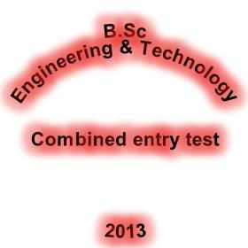 UET Entry Test for BSc Engineering and Technology 2013