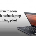 First Laptop Assembly Plant In Pakistan