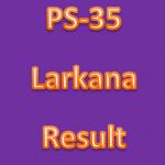 PS-35 Larkana By Poll Result