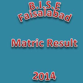 BISE FSD and Sargodha Matric Result 2014