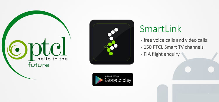 PTCL SmartLink App to make landline calls, smart TV, PIA Inquiry.