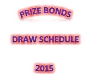 Prizebonds Draw Schedule 2015