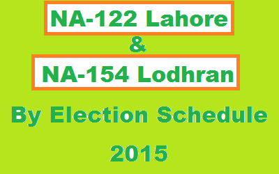 NA 12, NA 154 By Election Schedule 2015