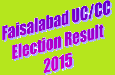 Faisalabad UC-CC Election Result 2015
