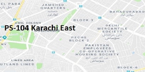 PS 104 Karachi East Google Area Location Map Election 2018 Sindh Assembly constituency (Halqa)-min