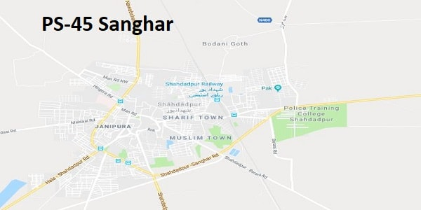 PS 45 Sanghar Google Area Location Map Election 2018 Sindh Assembly constituency (Halqa)-min
